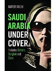 Saudi Arabia Undercover: Includes Bahrain, Bangkok and Cairo