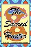 The Sacred Hunter, Charlie Beaver, 1425784798