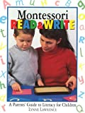 img - for Montessori Read & Write: A Parents' Guide to Literacy for Children by Lynne Lawrence (1998-08-01) book / textbook / text book