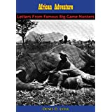 African Adventure: Letters From Famous Big-Game Hunters