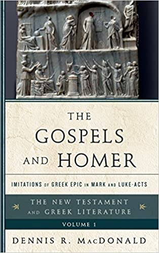 The Gospels And Homer Imitations Of Greek Epic In Mark Luke Acts New Testament Literature