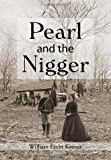 Pearl and the Nigger, William Ervin Keener, 1477135626