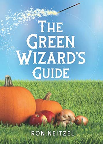 The Green Wizard's Guide:: Spells to Turn Your Yard Green, Add More Nutrients to Your Garden Veggies, and Save Money for Your Summer Vacation (Best Stuff To Kill Fleas)