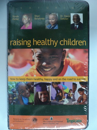 - Raising Healthy Children: How to keep them healthy, happy and on the road to success