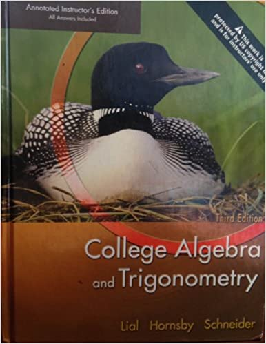 College Algebra And Trigonometry 3rd Edition Annotated