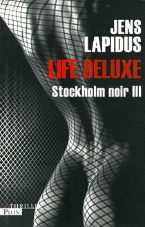 Stockholm noir, tome 3 : Life Deluxe par Lapidus