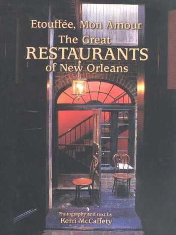 Etouffee, Mon Amour: The Great Restaurants of New Orleans by Kerri McCafferty (2002-10-01)