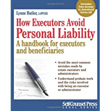 How Executors Avoid Personal Liability: A handbook for executors and beneficiaries