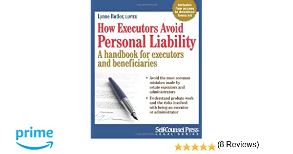 How Executors Avoid Personal Liability: A handbook for