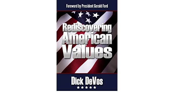 Rediscovering american values the foundations of our freedom for the foundations of our freedom for the 21st century kindle edition by dick devos president gerald r ford self help kindle ebooks amazon fandeluxe Choice Image