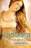 The Seventh Daughter, Frewin Jones, 0060871105