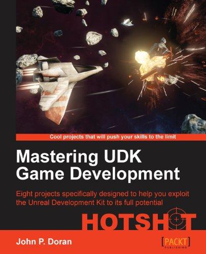 Mastering UDK Game Development by John P. Doran, Publisher : Packt Publishing