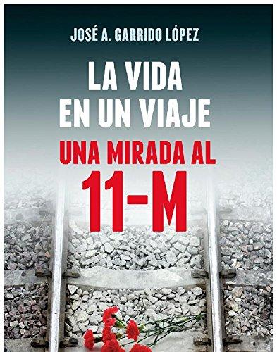Descargar Libro La Vida En Un Viaje ) José A. Garrido López