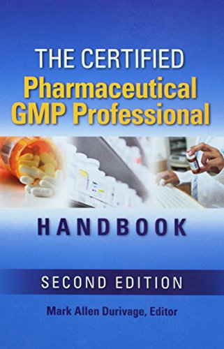 The Certified Pharmaceutical GMP Professional Handbook, Second Edition