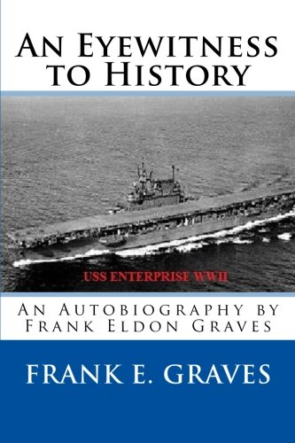 An Eyewitness to History: An Autobiography by Frank Eldon Graves