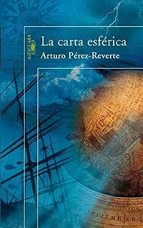 La carta esférica eBook: Pérez-Reverte, Arturo: Amazon.es: Tienda Kindle