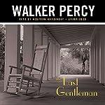 The Last Gentleman | Walker Percy