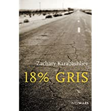 18% gris: Road-trip halluciné à travers l'Amérique (French Edition)