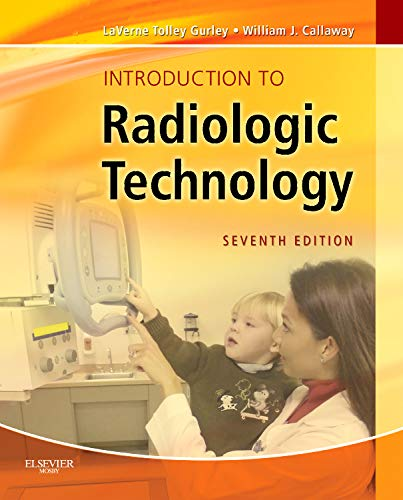 Introduction to Radiologic Technology (Gurley, Introduction to Radiologic Technology)