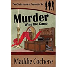 Murder Wins the Game (Two Sisters and a Journalist Book 4)