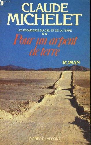 Les Promesses du ciel et de la terre n° 2 Pour un arpent de terre