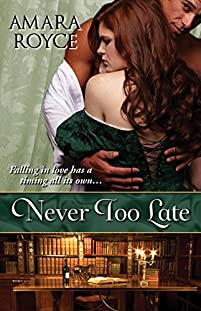 Never Too Late by Amara Royce ebook deal