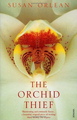 The Orchid Thief: A True Story of Beauty and Obsession by Susan Orlean (2000-05-04)