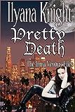 Pretty Death (The Intra Venous Files Book 1)
