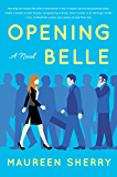 Opening Belle: A Novel