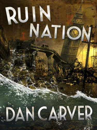 RUIN NATION: a post-apocalyptic thriller you won't want to put down by [Carver, Dan]