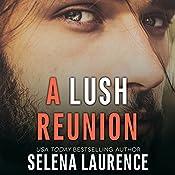 A Lush Reunion: Lush Series   Selena Laurence