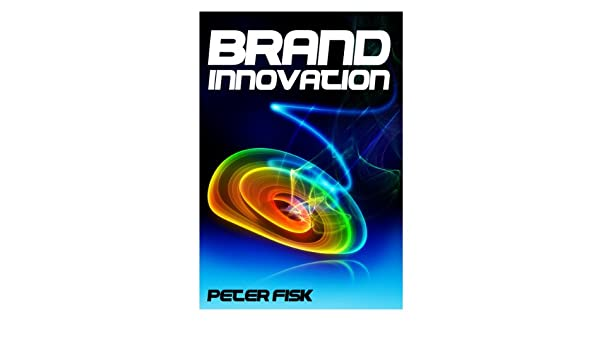 Brand Innovation: Capturing the Potential of Brands for Profitable Growth (English Edition) eBook: Peter Fisk: Amazon.es: Tienda Kindle