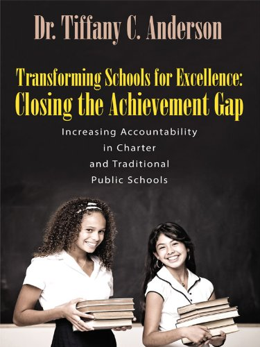Transforming Schools for Excellence: Closing the Achievement Gap: Increasing Accountability in Charter and Traditional Public Schools