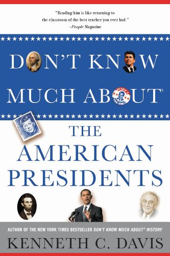 Don't Know Much About® the American Presidents (Don't Know Much About...(Hardcover)) (A List Of Presidents And Their Accomplishments)
