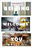 Beijing Welcomes You, Tom Scocca, 1594487847