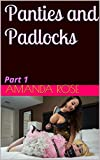 Panties and Padlocks: Part 1