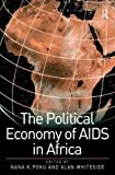 The Political Economy of AIDS in Africa (Global Health)