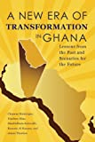 img - for A New Era of Transformation in Ghana book / textbook / text book