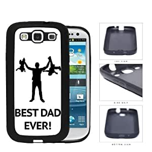 Best Dad Ever! Rubber Silicone TPU Cell Phone Case Samsung Galaxy S3 I9300