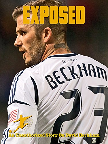(Exposed An Unauthorized Story On David Beckham )