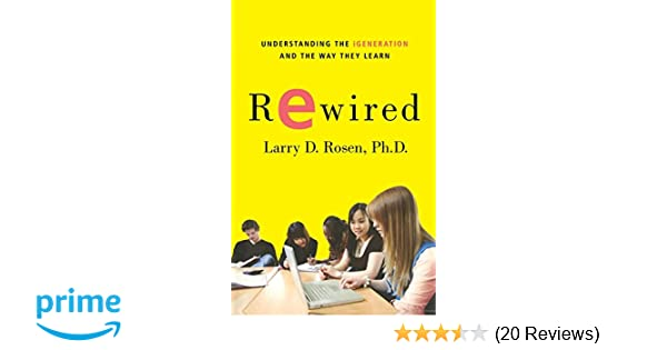 Rewired: Understanding the iGeneration and the Way They