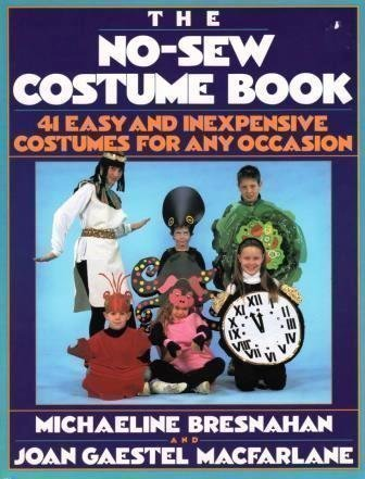 Sew It Yourself Halloween Costumes (The No-Sew Costume Book: 41 Easy and Inexpensive Costumes for Any Occasion (A Plume)