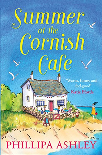 Summer at the Cornish Café: The perfect summer romance for 2018 (The Cornish Café Series, Book 1) (Cornish Cafe)