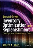 demand driven inventory optimization and replenishment creating a more efficient supply chain wiley and sas business series by robert a davis 5 nov 2013 hardcover