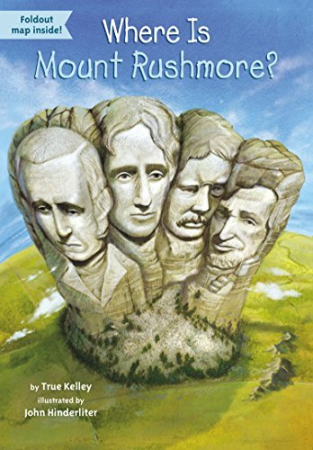 Where Is Mount Rushmore? by True Kelley (2015-02-05)