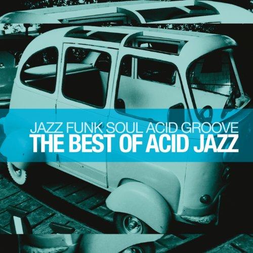 The Best of Acid Jazz (Jazz Fu...