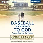 Baseball as a Road to God: Seeing Beyond the Game | John Sexton