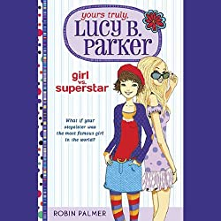 Yours Truly, Lucy B. Parker, Girl vs. Superstar