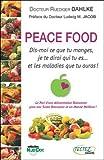 Peace Food - Dis-moi ce que tu manges, je te dirai qui tu es...