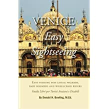 Venice, Easy Sightseeing: A Guide Book for Casual walkers, Seniors and Wheelchair Riders